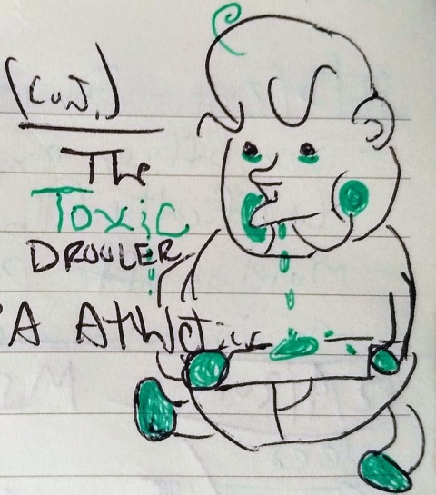 The Toxic Drooler